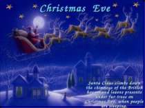 Christmas Eve Santa Claus climbs down the chimneys of the British houses and ...