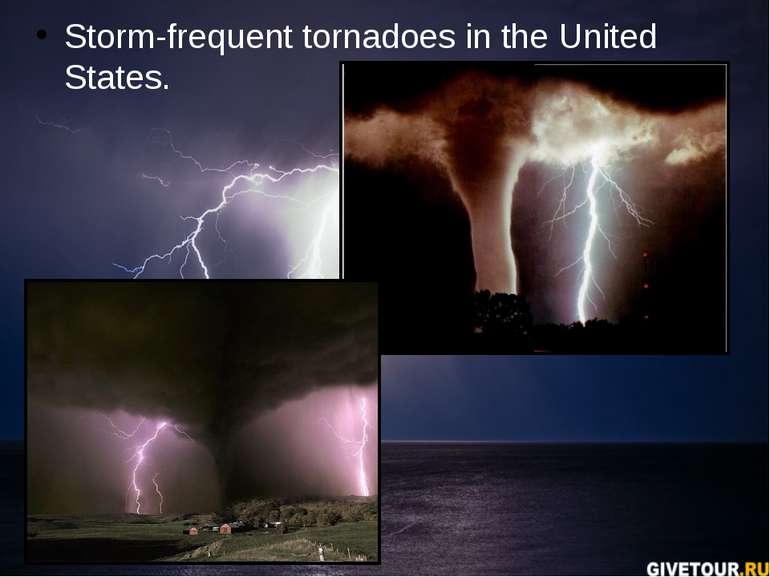 Storm-frequent tornadoes in the United States.