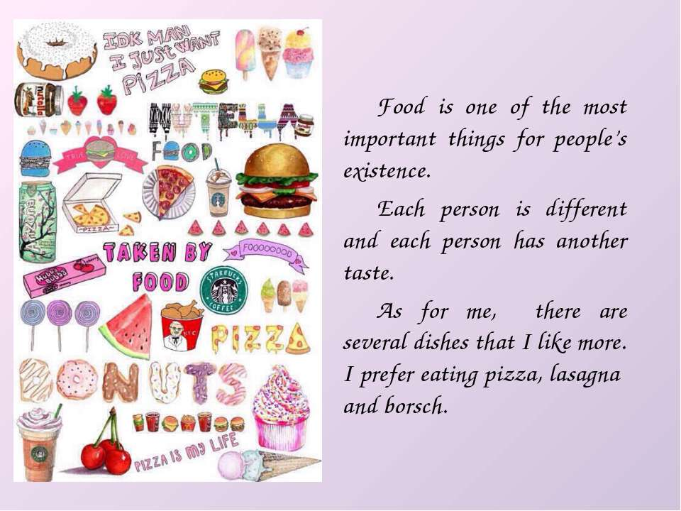 Food is one of the most important things for people's existence. Each person ...
