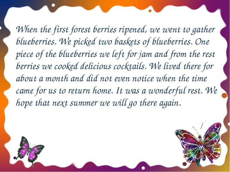 When the first forest berries ripened, we went to gather blueberries. We pick...