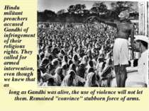 Hindu militant preachers accused Gandhi of infringement of their religious ri...