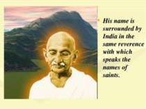 His name is surrounded by India in the same reverence with which speaks the n...