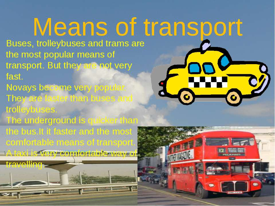 Means of transport Buses, trolleybuses and trams are the most popular means o...