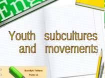 """Youth subcultures and movements"""