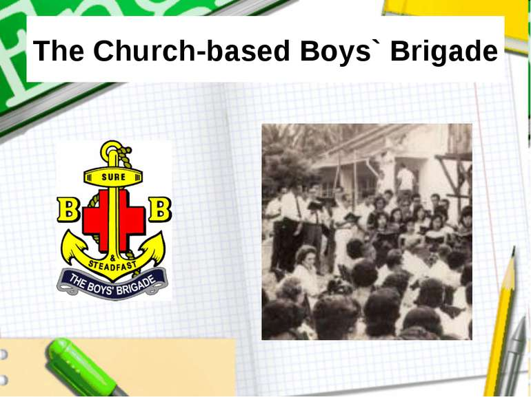 The Church-based Boys` Brigade
