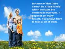 Because of that there cannot be a ideal family which contains the meaning of ...