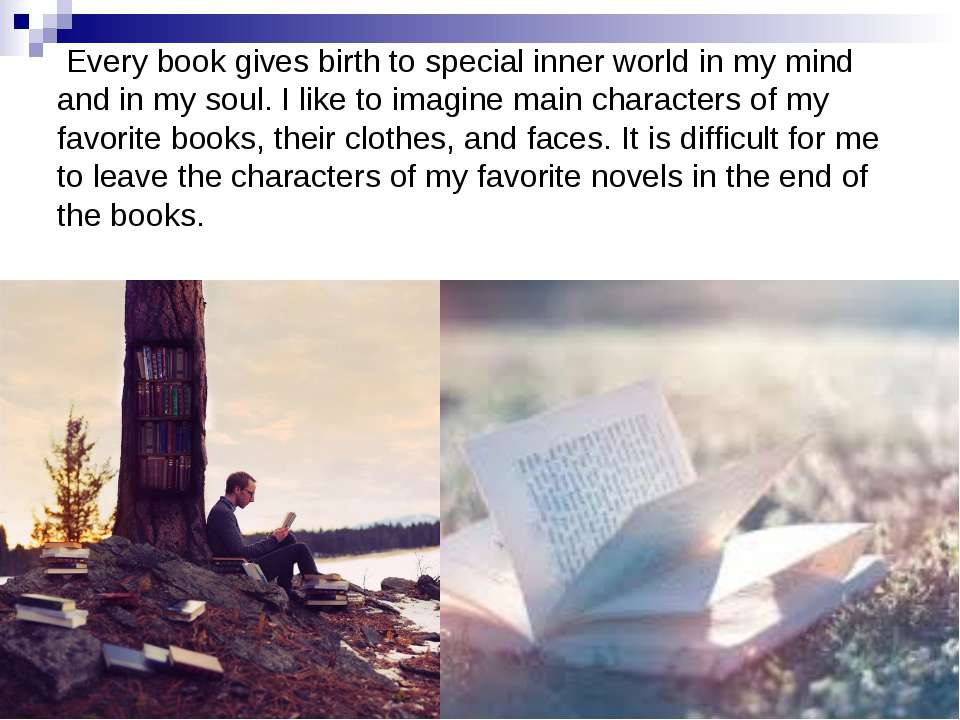 Every book gives birth to special inner world in my mind and in my soul. I li...