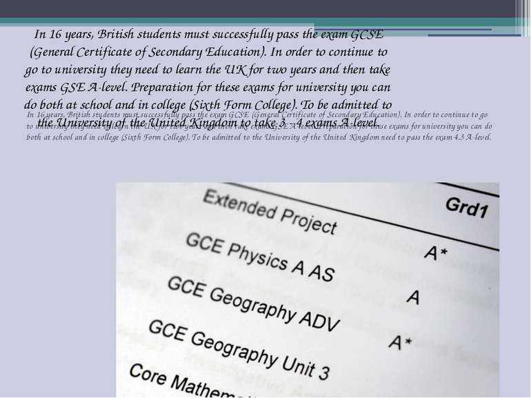 In 16 years, British students must successfully pass the exam GCSE (General C...