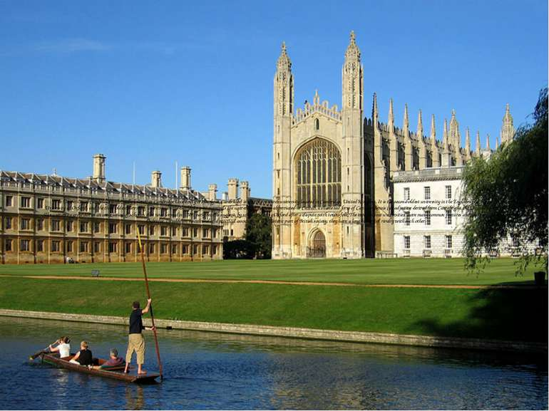 The University of Cambridge (informally known as Cambridge University or simp...