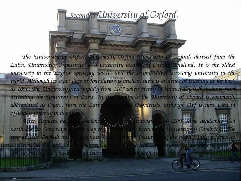 Second is University of Oxford. The University of Oxford (informally Oxford U...