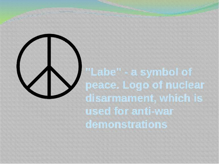 """Labe"" - a symbol of peace. Logo of nuclear disarmament, which is used for an..."