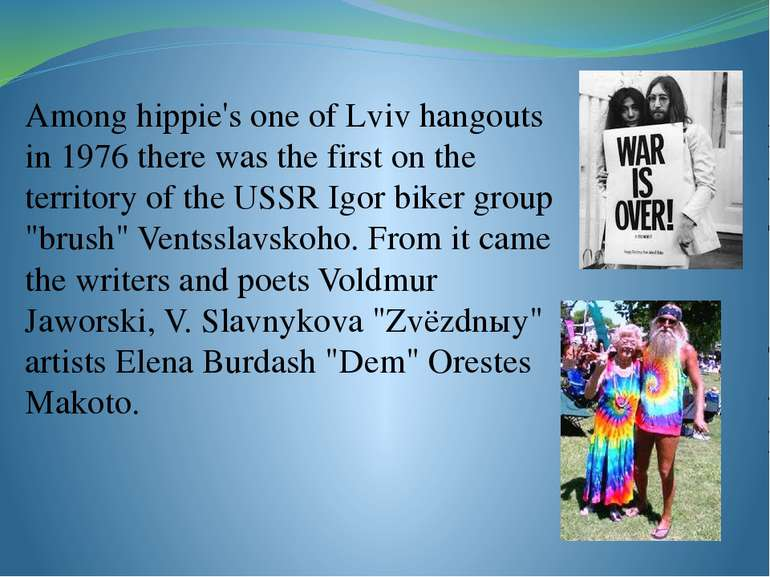 Among hippie's one of Lviv hangouts in 1976 there was the first on the territ...