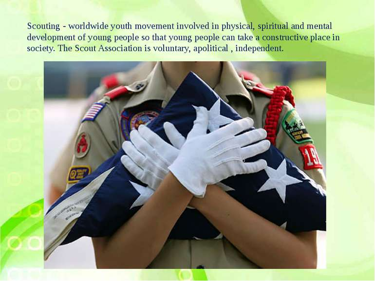 Scouting - worldwide youth movement involved in physical, spiritual and menta...
