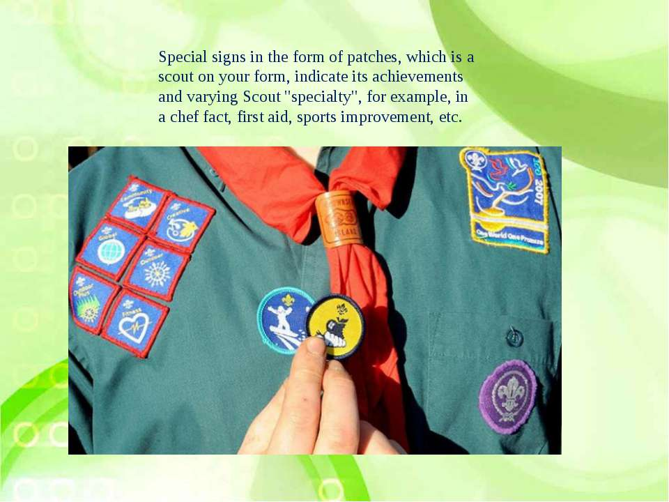 Special signs in the form of patches, which is a scout on your form, indicate...