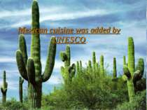 Mexican cuisine was added by UNESCO