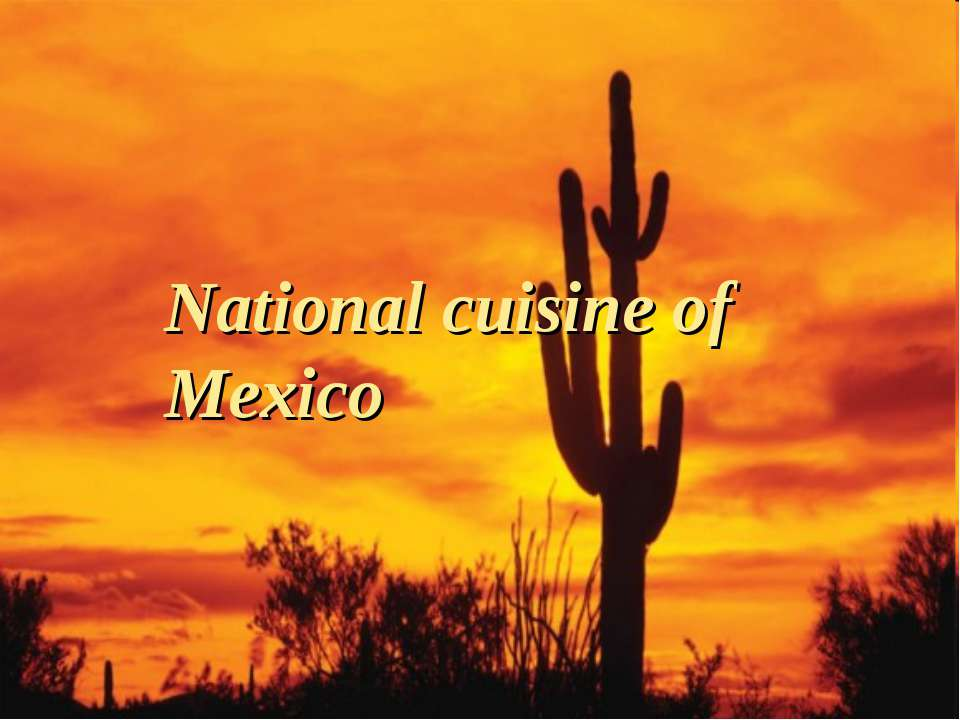 National cuisine of Mexico