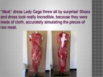 """Meat"" dress Lady Gaga threw all by surprise! Shoes and dress look really inc..."
