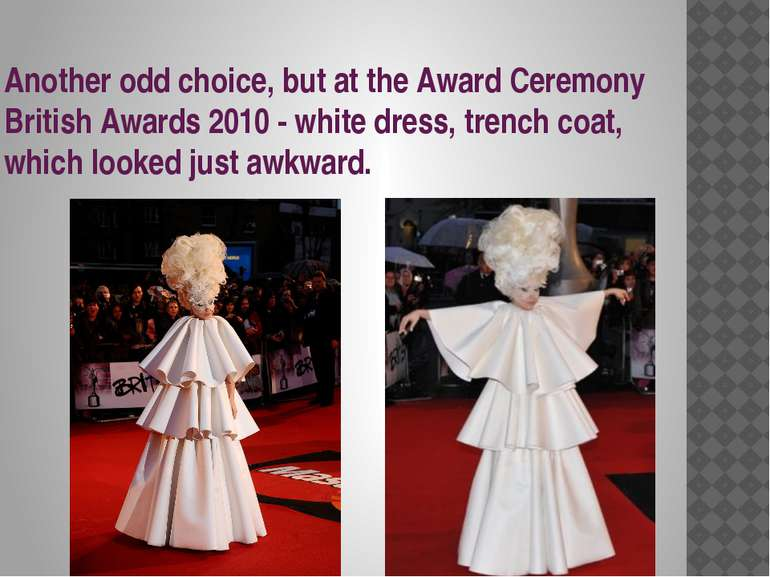 Another odd choice, but at the Award Ceremony British Awards 2010 - white dre...