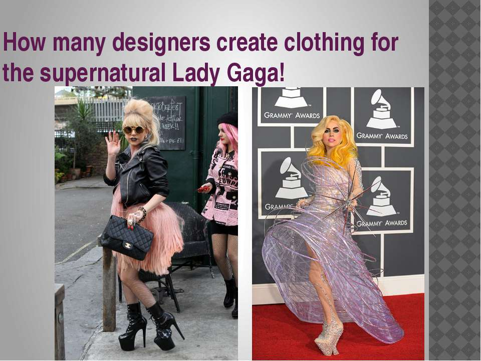 How many designers create clothing for the supernatural Lady Gaga!