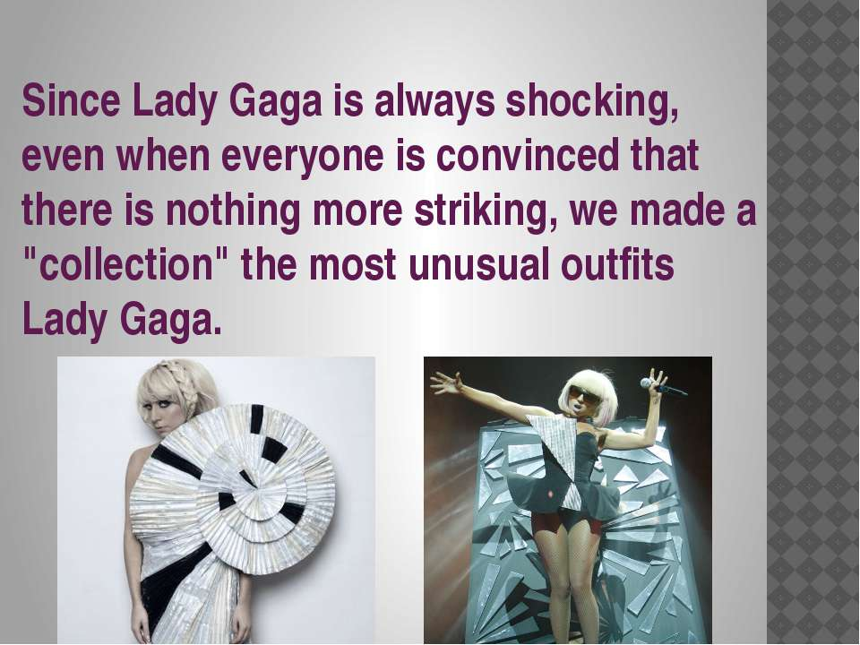 Since Lady Gaga is always shocking, even when everyone is convinced that ther...