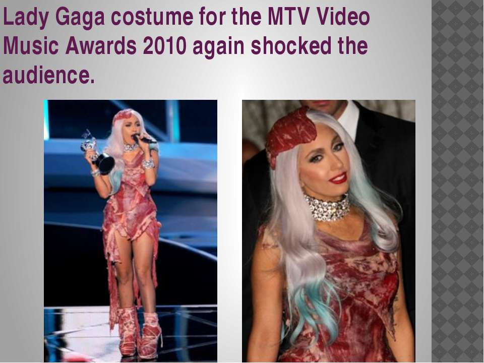 Lady Gaga costume for the MTV Video Music Awards 2010 again shocked the audie...