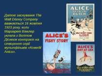 Датою заснування The Walt Disney Company вважається 16 жовтня 1923 року, коли...