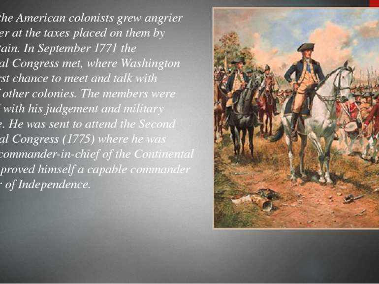 In 1760's the American colonists grew angrier and angrier at the taxes placed...