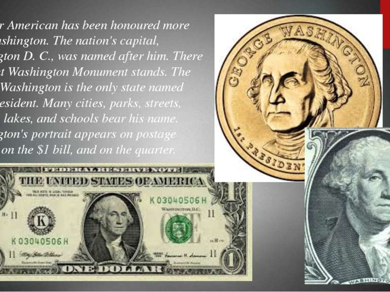 No other American has been honoured more than Washington. The nation's capita...