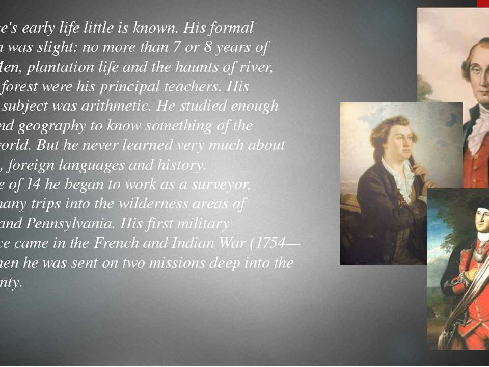 Of George's early life little is known. His formal education was slight: no m...