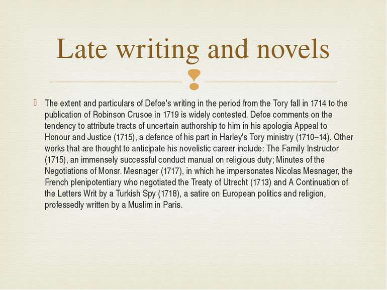 The extent and particulars of Defoe's writing in the period from the Tory fal...