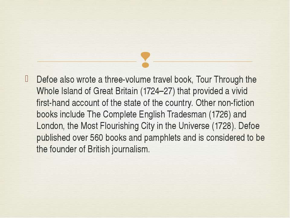 Defoe also wrote a three-volume travel book, Tour Through the Whole Island of...