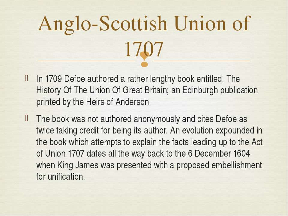 In 1709 Defoe authored a rather lengthy book entitled, The History Of The Uni...