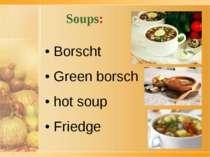 Soups: • Borscht • Green borsch • hot soup • Friedge