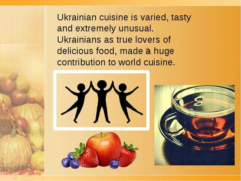 Ukrainian cuisine is varied, tasty and extremely unusual. Ukrainians as true ...