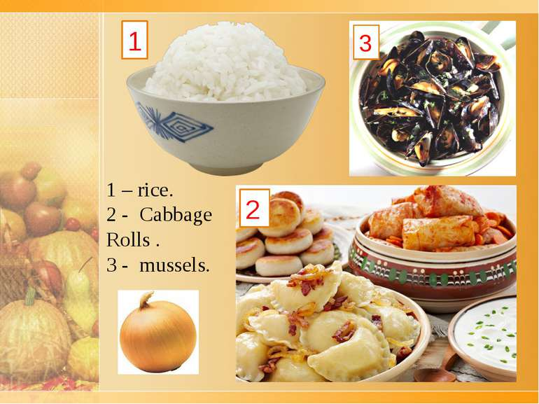 3 1 2 1 – rice. 2 -  Cabbage Rolls . 3 -  mussels.