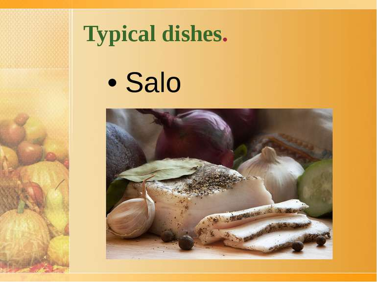Typical dishes. • Salo