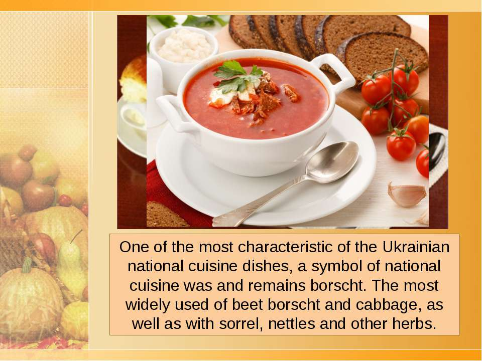 One of the most characteristic of the Ukrainian national cuisine dishes, a sy...