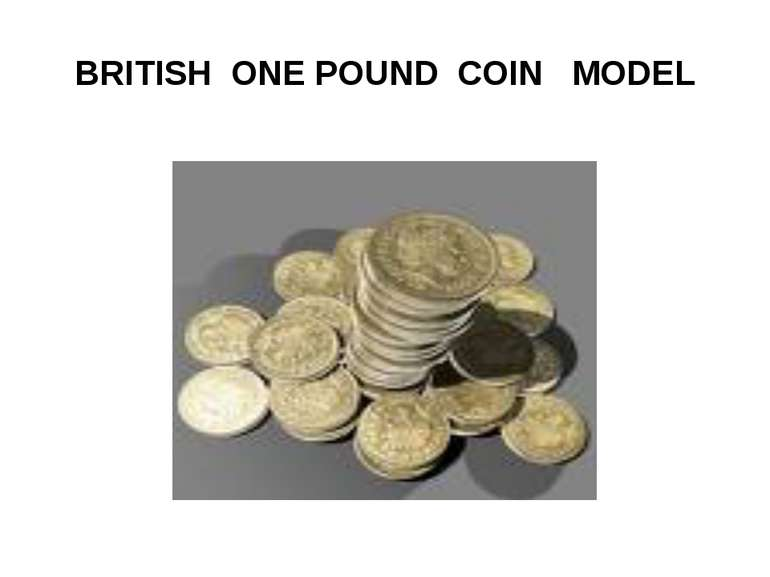 BRITISH ONE POUND COIN MODEL