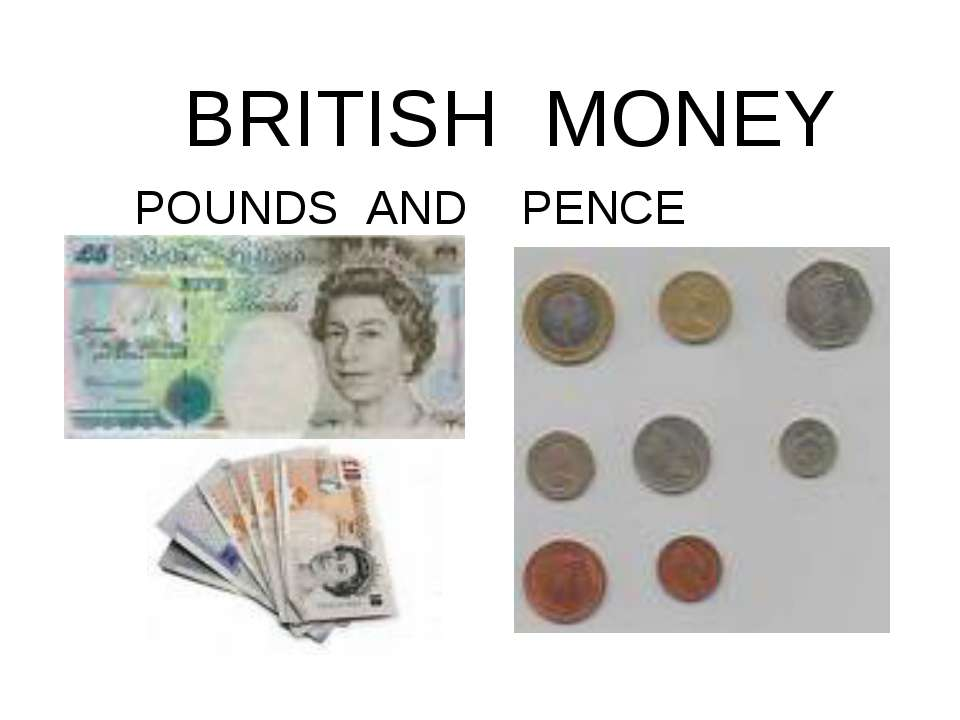 BRITISH MONEY POUNDS AND PENCE