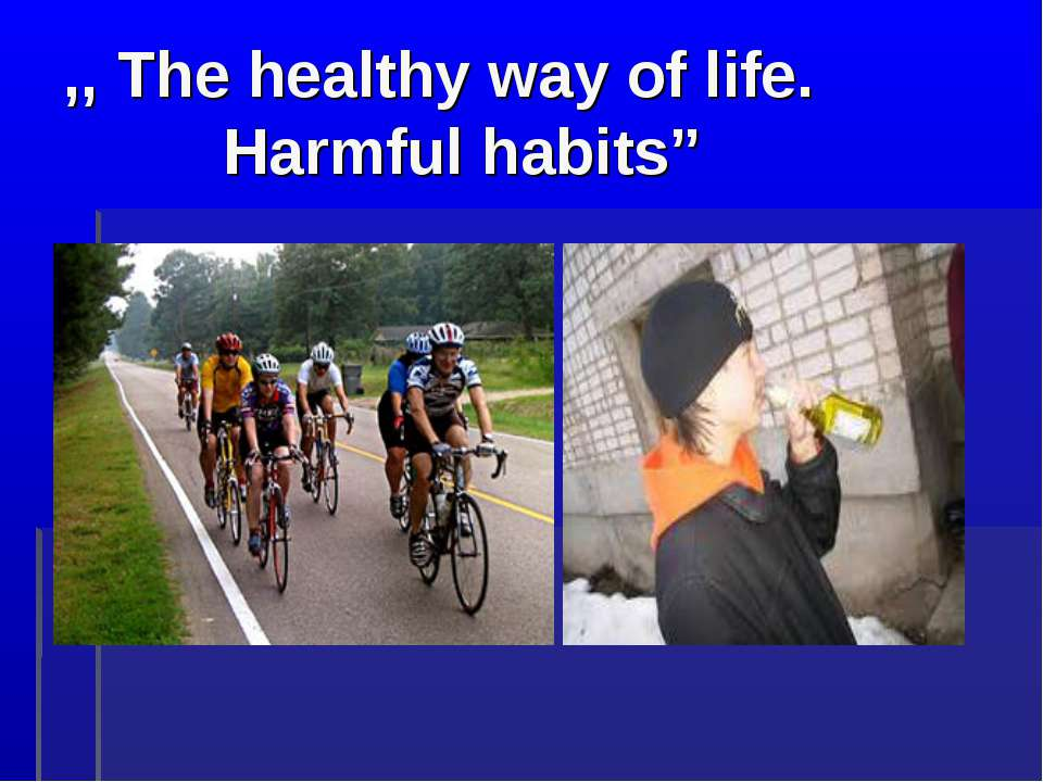 ",, The healthy way of life. Harmful habits"""