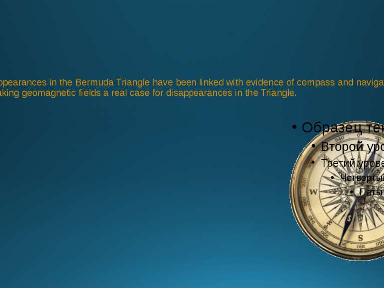 Strange disappearances in the Bermuda Triangle have been linked with evidence...