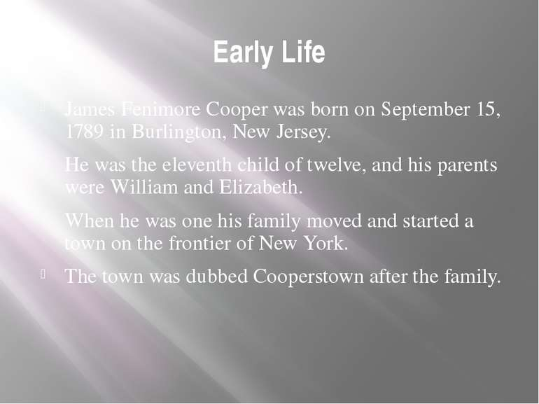 Early Life James Fenimore Cooper was born on September 15, 1789 in Burlington...