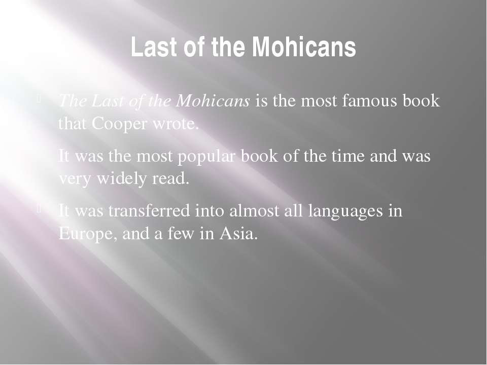 Last of the Mohicans The Last of the Mohicans is the most famous book that Co...