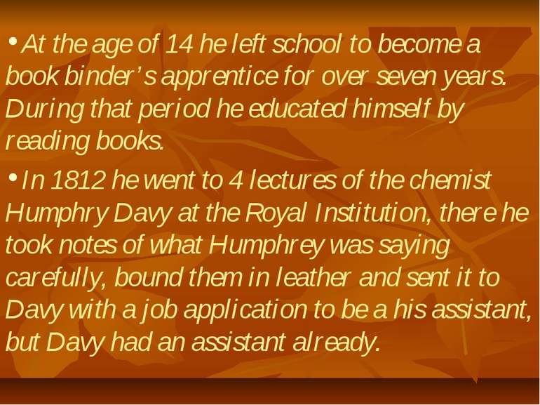 At the age of 14 he left school to become a book binder's apprentice for over...