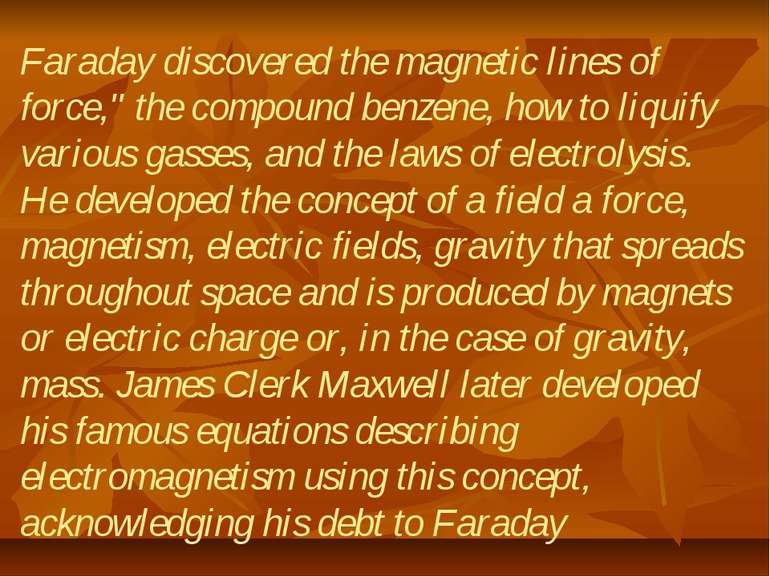 "Faraday discovered the magnetic lines of force,"" the compound benzene, how to..."