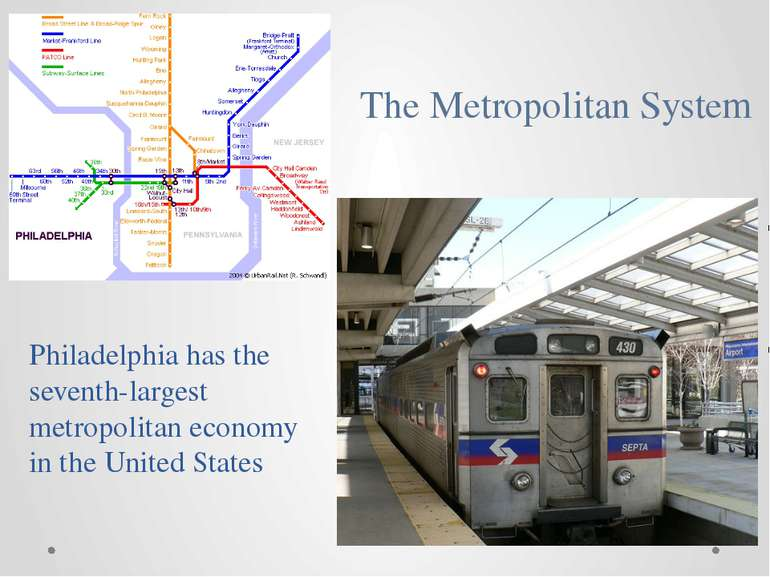 Philadelphia has the seventh-largest metropolitan economy in the United State...