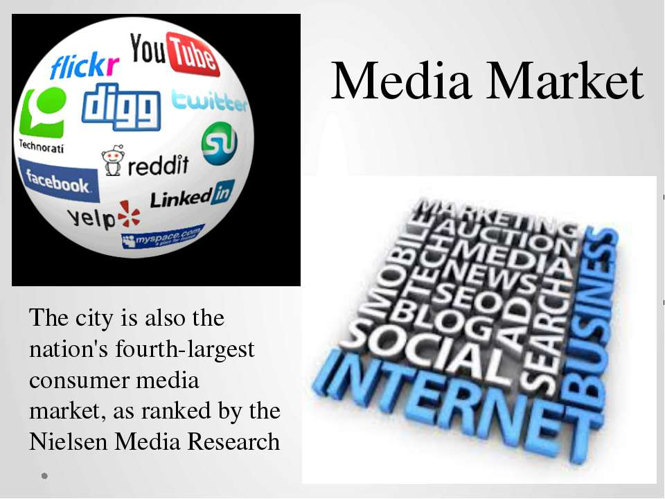 The city is also the nation's fourth-largest consumer media market, as ranked...