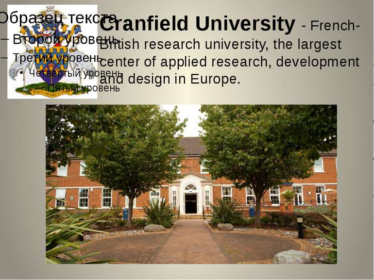Cranfield University - French-British research university, the largest center...