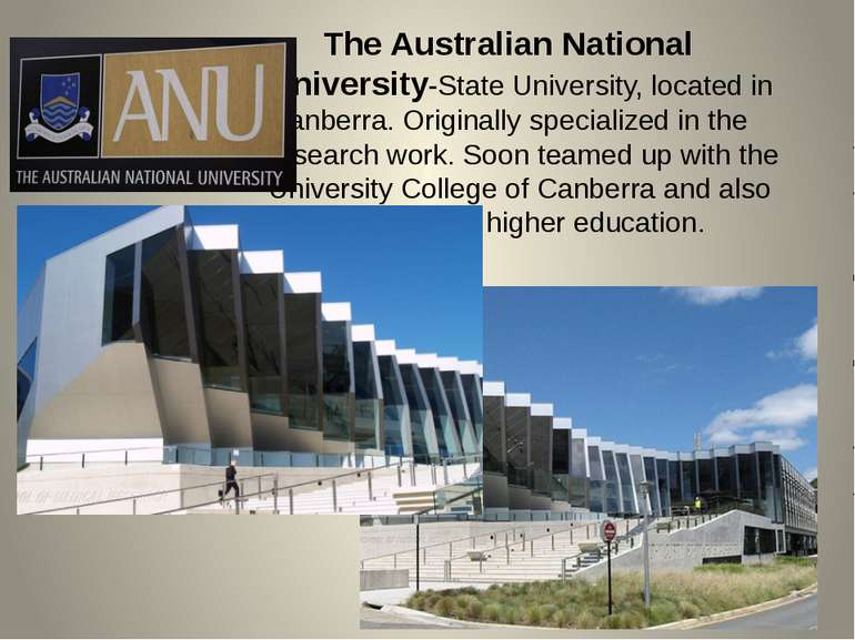 The Australian National University-State University, located in Canberra. Ori...