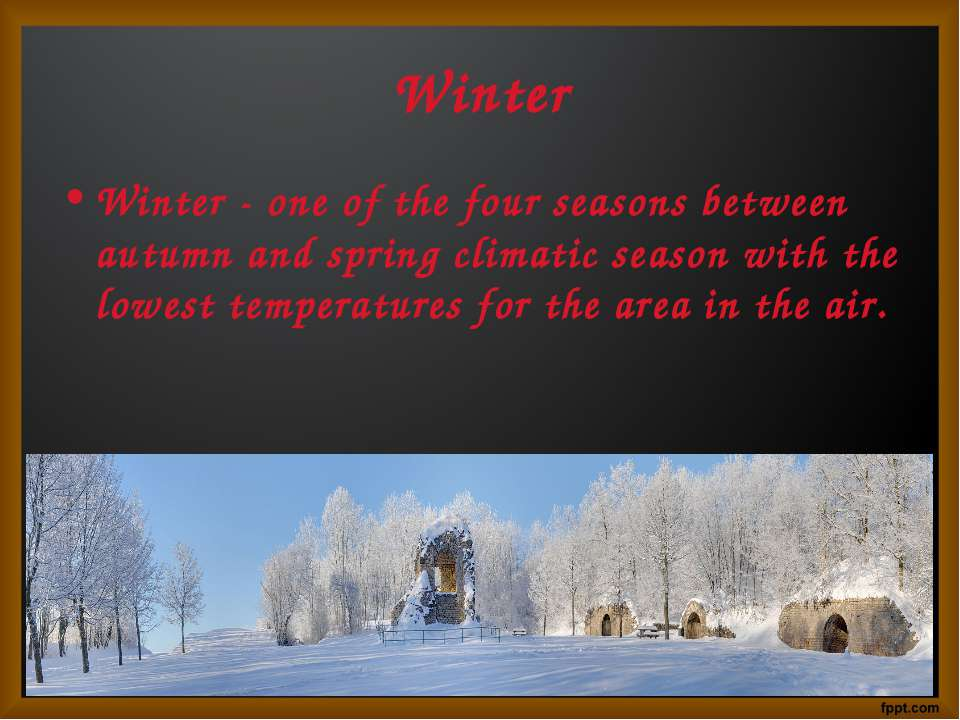 Winter Winter - one of the four seasons between autumn and spring climatic se...